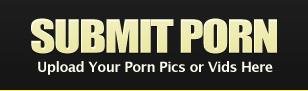 Submit your PORN!
